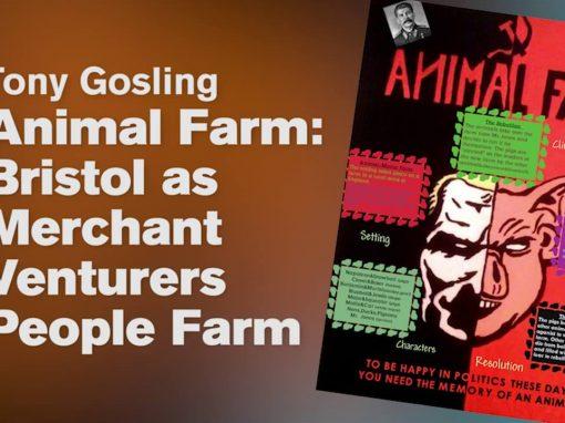 Animal Farm: Bristol as Merchant Venturers People Farm – Tony Gosling