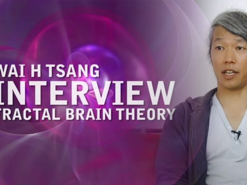 Wai H. Tsang – Interview – Fractal Brain Theory