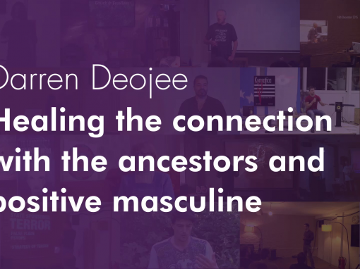 Healing the connection with the ancestors and positive masculine – Darren Deojee