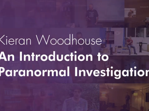 An Introduction to Paranormal Investigation – Kieran Woodhouse