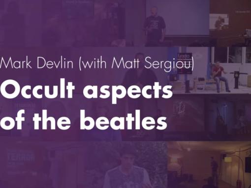 Occult aspects of the beatles – Mark Devlin & Matt Sergiou